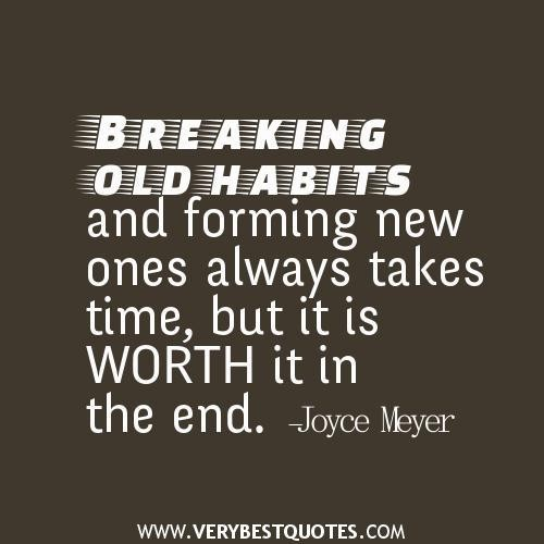 Breaking of old habits