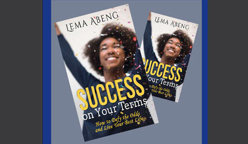 SUCCESS ON YOUR TERMS: How To Defy The Odds and Live Your Best Life